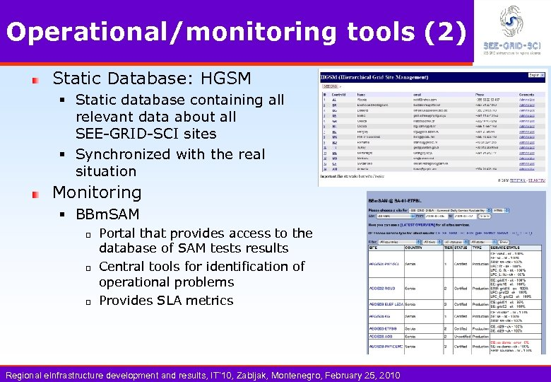 Operational/monitoring tools (2) Static Database: HGSM § Static database containing all relevant data about