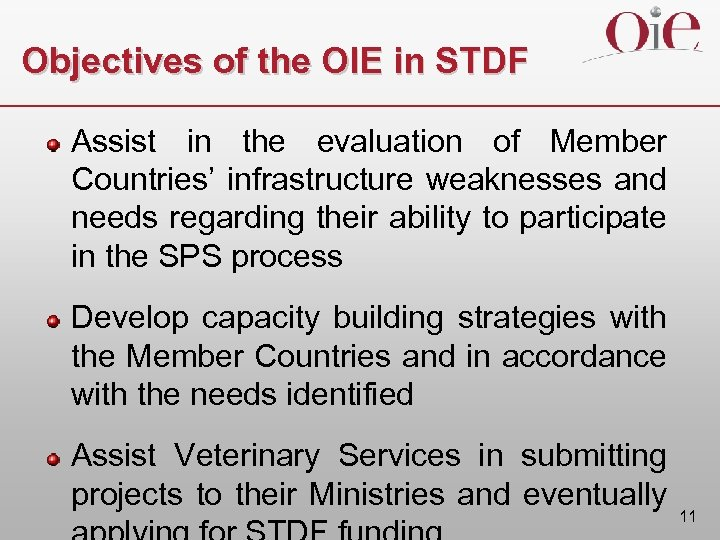 Objectives of the OIE in STDF Assist in the evaluation of Member Countries' infrastructure
