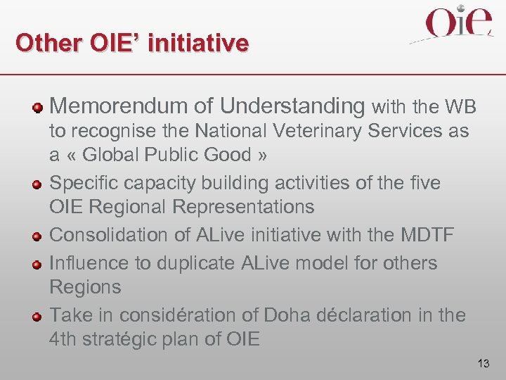 Other OIE' initiative Memorendum of Understanding with the WB to recognise the National Veterinary