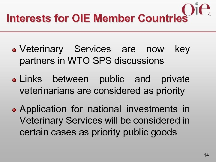 Interests for OIE Member Countries Veterinary Services are now key partners in WTO SPS