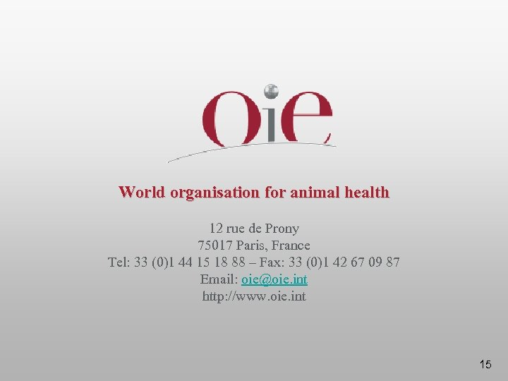 World organisation for animal health 12 rue de Prony 75017 Paris, France Tel: 33