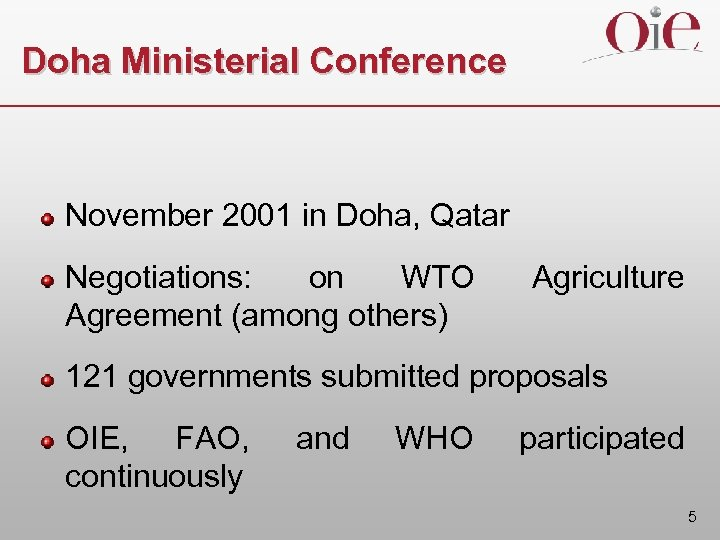 Doha Ministerial Conference November 2001 in Doha, Qatar Negotiations: on WTO Agreement (among others)
