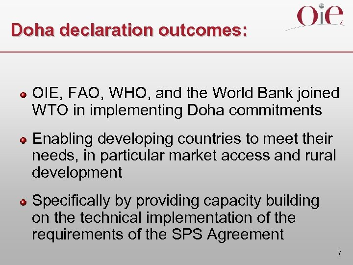 Doha declaration outcomes: OIE, FAO, WHO, and the World Bank joined WTO in implementing