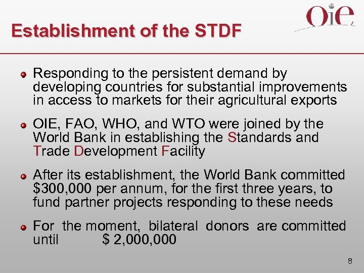 Establishment of the STDF Responding to the persistent demand by developing countries for substantial