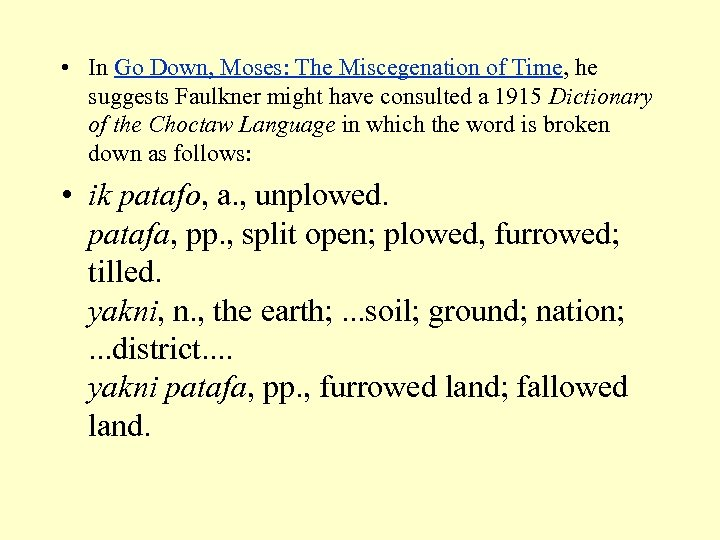 • In Go Down, Moses: The Miscegenation of Time, he suggests Faulkner might