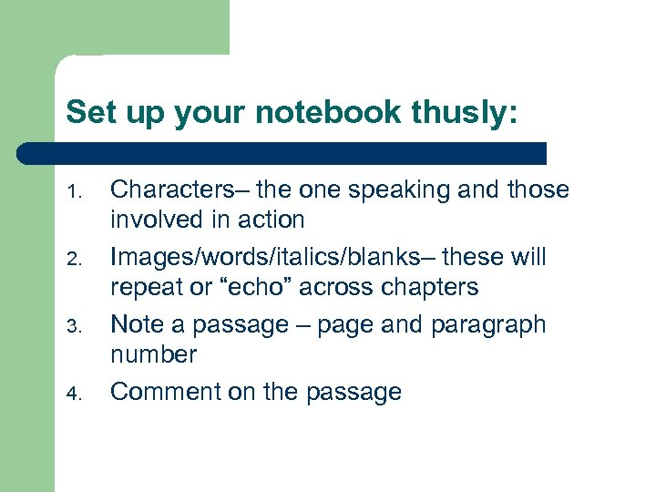 Set up your notebook thusly: 1. 2. 3. 4. Characters– the one speaking and