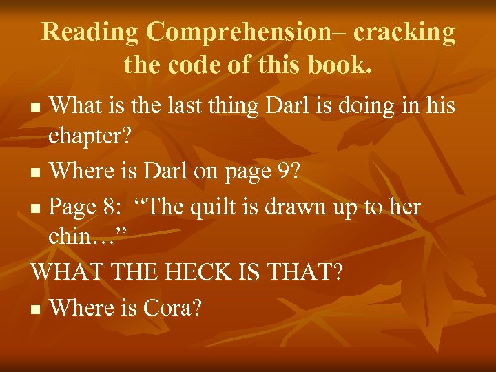 Reading Comprehension– cracking the code of this book. What is the last thing Darl