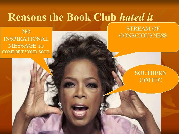 Reasons the Book Club hated it NO INSPIRATIONAL MESSAGE TO STREAM OF CONSCIOUSNESS COMFORT