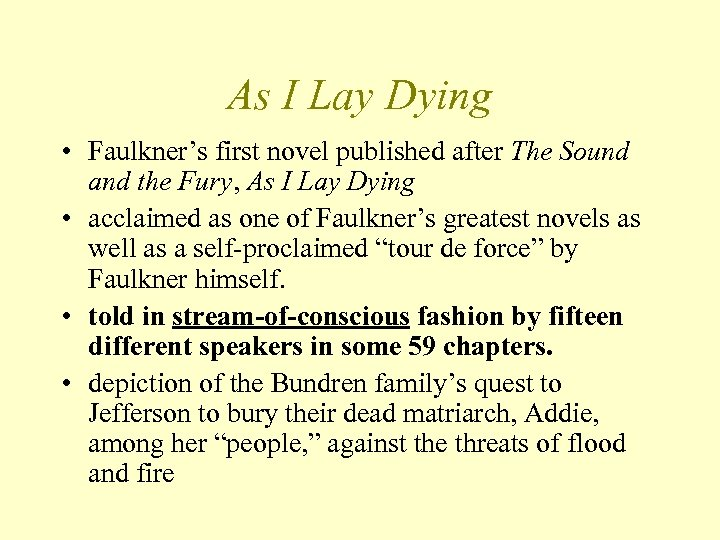 As I Lay Dying • Faulkner's first novel published after The Sound and the
