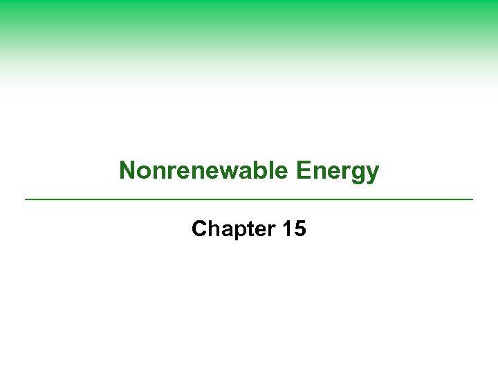 Nonrenewable Energy Chapter 15