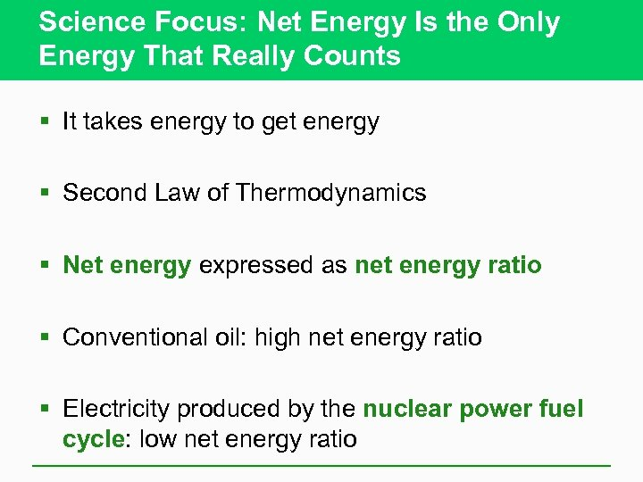 Science Focus: Net Energy Is the Only Energy That Really Counts § It takes