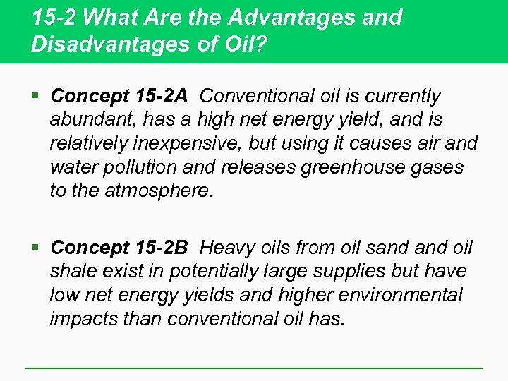 15 -2 What Are the Advantages and Disadvantages of Oil? § Concept 15 -2