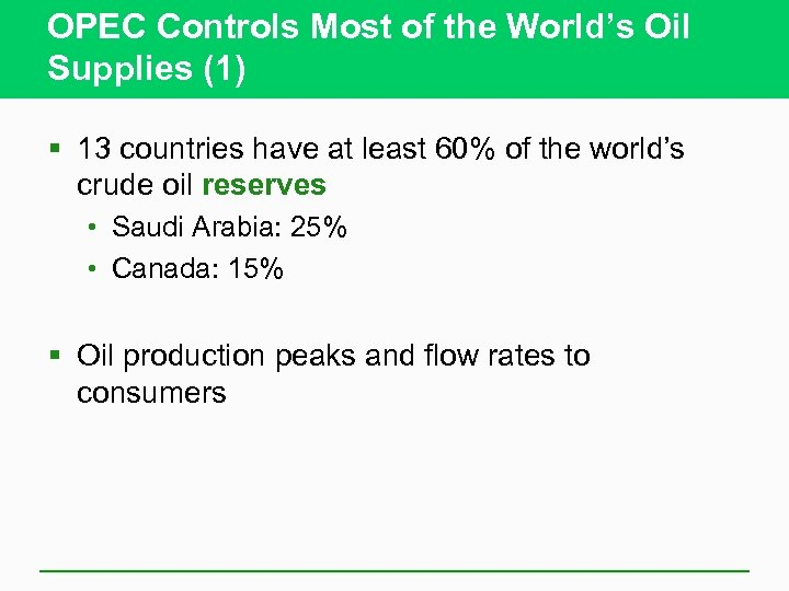 OPEC Controls Most of the World's Oil Supplies (1) § 13 countries have at