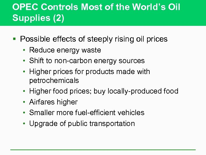 OPEC Controls Most of the World's Oil Supplies (2) § Possible effects of steeply