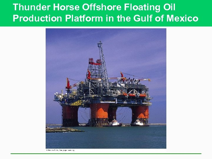 Thunder Horse Offshore Floating Oil Production Platform in the Gulf of Mexico