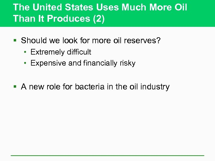 The United States Uses Much More Oil Than It Produces (2) § Should we