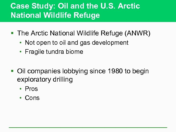 Case Study: Oil and the U. S. Arctic National Wildlife Refuge § The Arctic