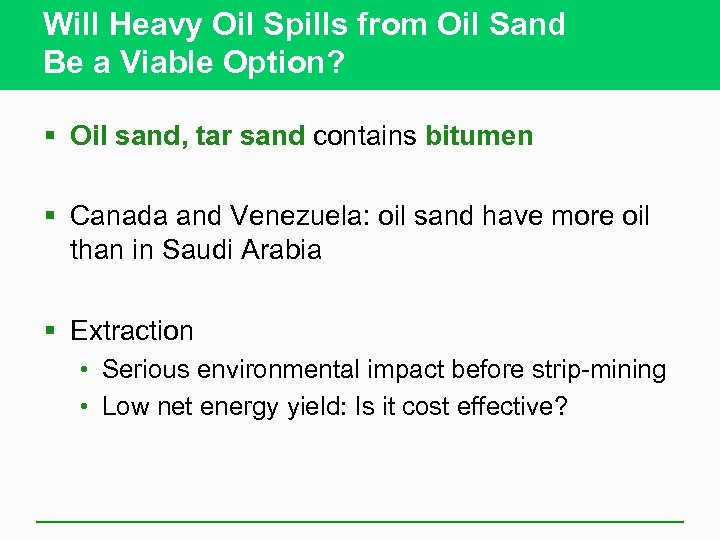 Will Heavy Oil Spills from Oil Sand Be a Viable Option? § Oil sand,
