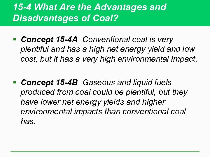 15 -4 What Are the Advantages and Disadvantages of Coal? § Concept 15 -4