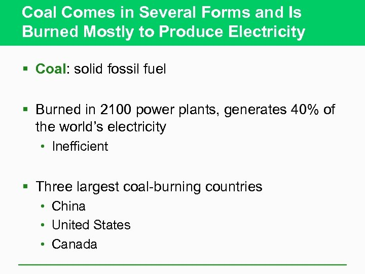 Coal Comes in Several Forms and Is Burned Mostly to Produce Electricity § Coal: