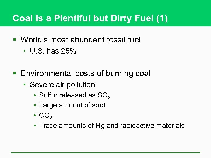 Coal Is a Plentiful but Dirty Fuel (1) § World's most abundant fossil fuel