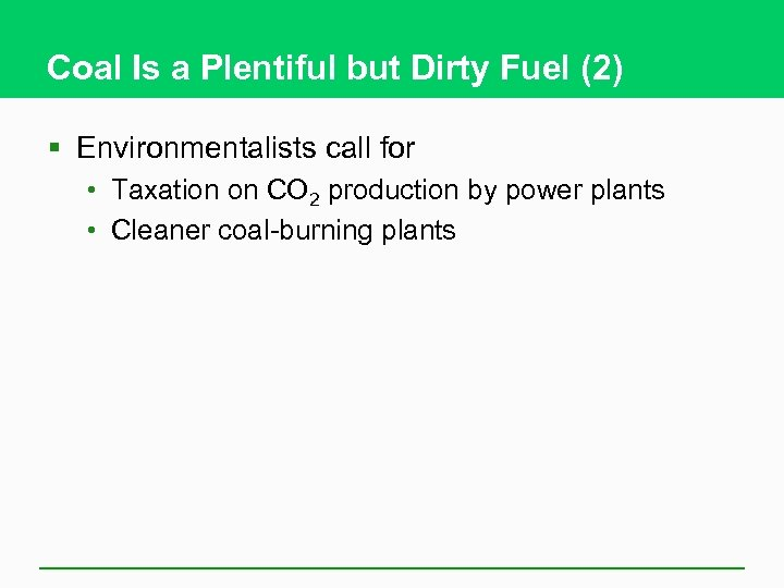 Coal Is a Plentiful but Dirty Fuel (2) § Environmentalists call for • Taxation