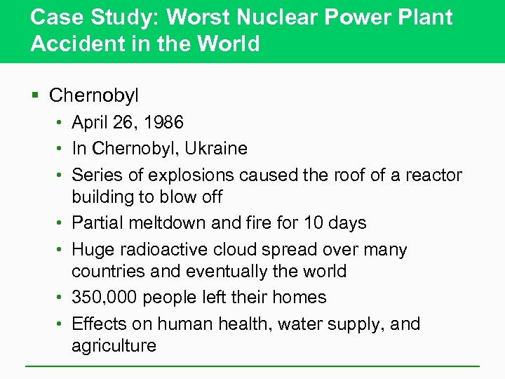 Case Study: Worst Nuclear Power Plant Accident in the World § Chernobyl • April