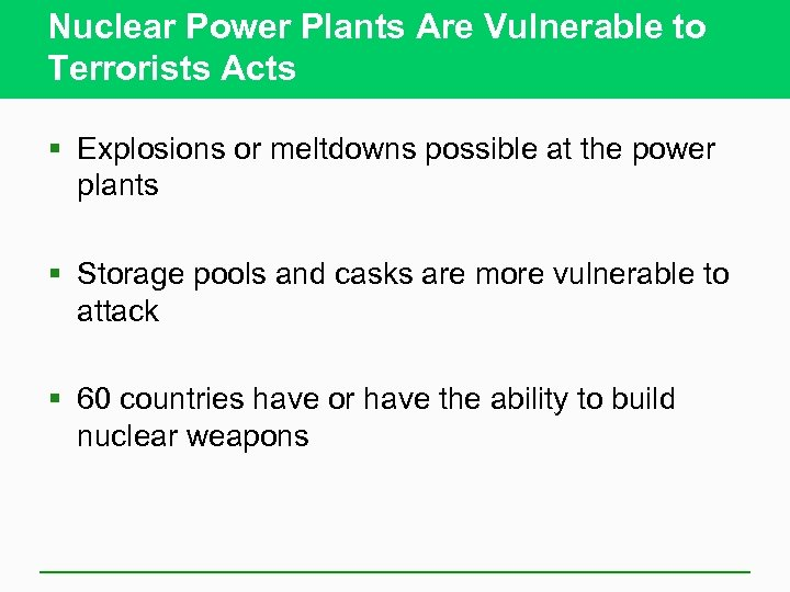 Nuclear Power Plants Are Vulnerable to Terrorists Acts § Explosions or meltdowns possible at