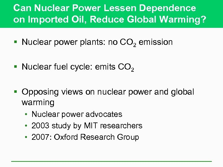Can Nuclear Power Lessen Dependence on Imported Oil, Reduce Global Warming? § Nuclear power