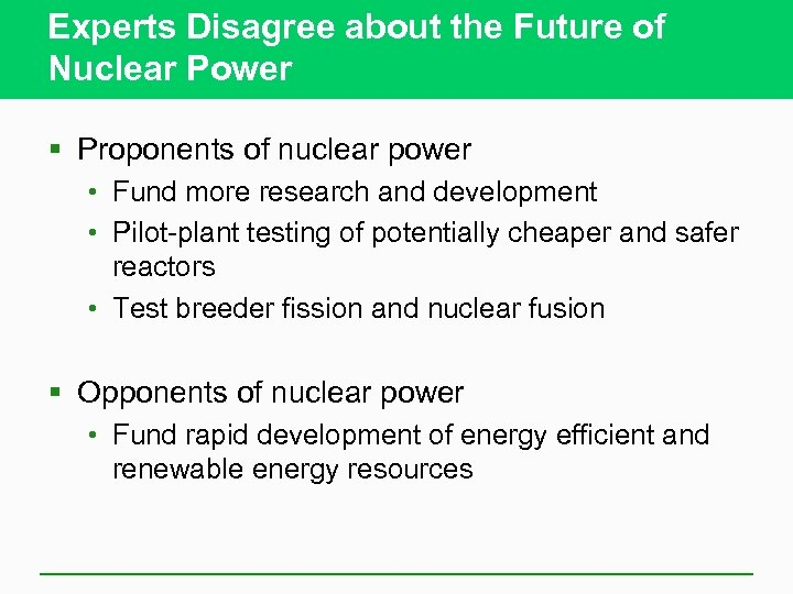 Experts Disagree about the Future of Nuclear Power § Proponents of nuclear power •