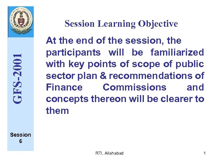 GFS-2001 Session Learning Objective At the end of the session, the participants will be