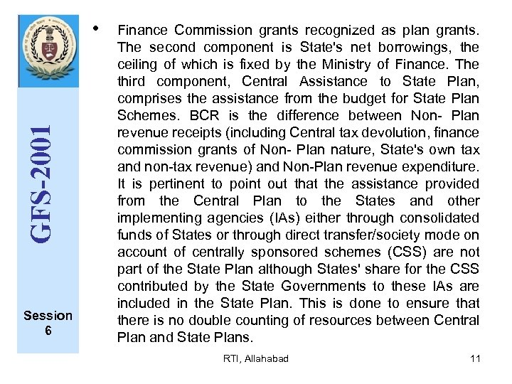GFS-2001 • Session 6 Finance Commission grants recognized as plan grants. The second component
