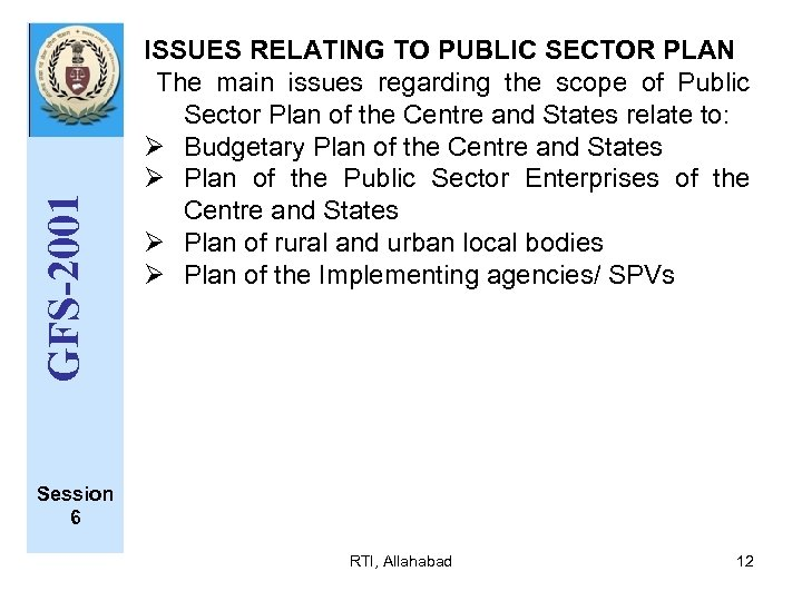 GFS-2001 ISSUES RELATING TO PUBLIC SECTOR PLAN The main issues regarding the scope of