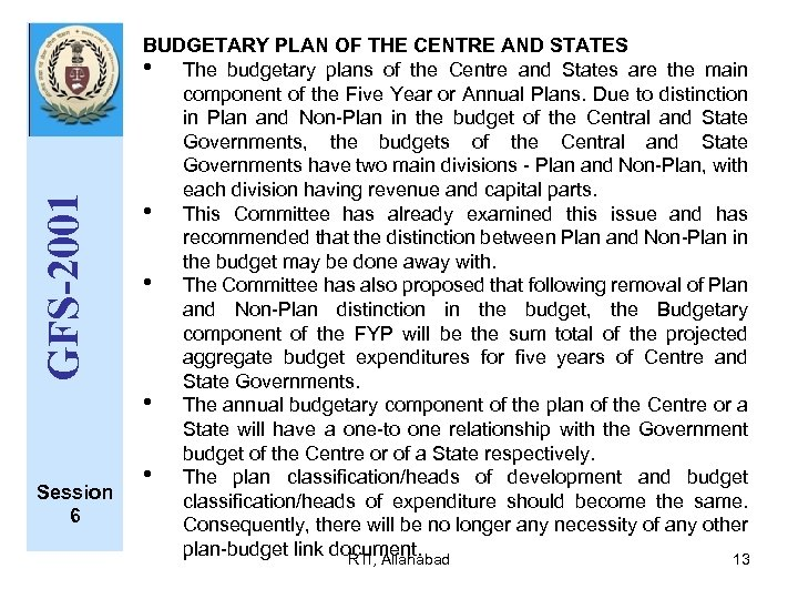 GFS-2001 Session 6 BUDGETARY PLAN OF THE CENTRE AND STATES • The budgetary plans