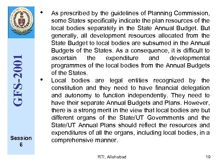 GFS-2001 • Session 6 • As prescribed by the guidelines of Planning Commission, some