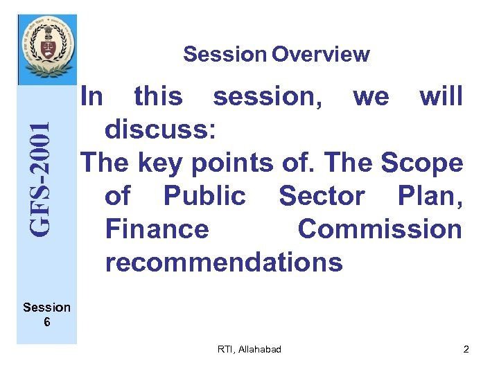 Session Overview GFS-2001 In this session, we will discuss: The key points of. The