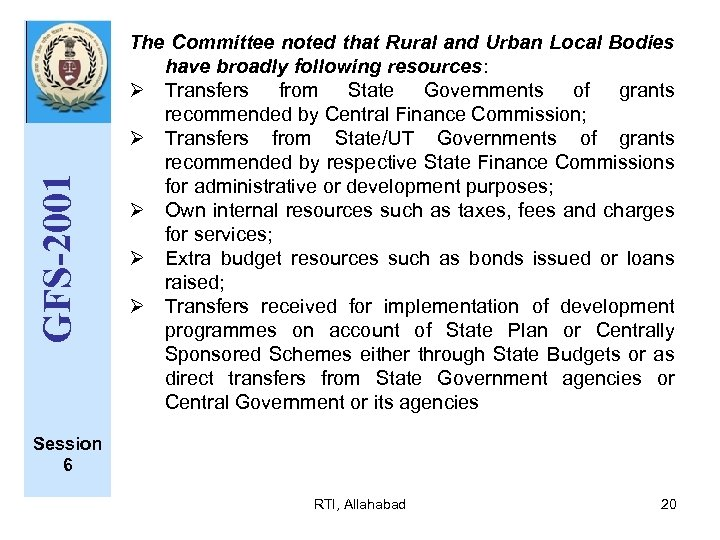 GFS-2001 The Committee noted that Rural and Urban Local Bodies have broadly following resources: