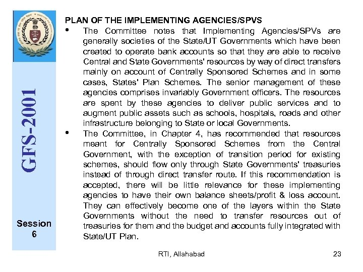 GFS-2001 Session 6 PLAN OF THE IMPLEMENTING AGENCIES/SPVS • The Committee notes that Implementing