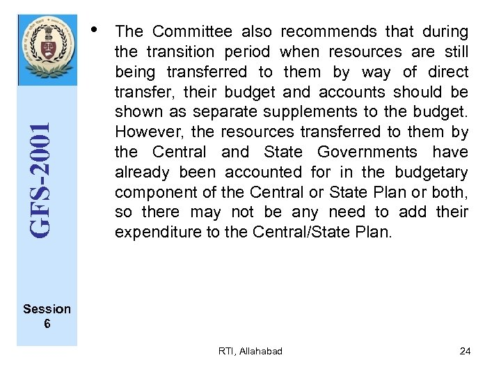 GFS-2001 • The Committee also recommends that during the transition period when resources are