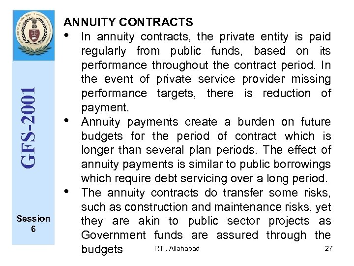 GFS-2001 Session 6 ANNUITY CONTRACTS • In annuity contracts, the private entity is paid