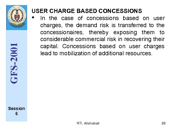 GFS-2001 USER CHARGE BASED CONCESSIONS • In the case of concessions based on user