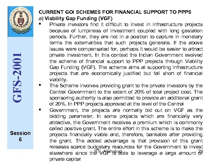 GFS-2001 Session 6 CURRENT GOI SCHEMES FOR FINANCIAL SUPPORT TO PPPS a) Viability Gap