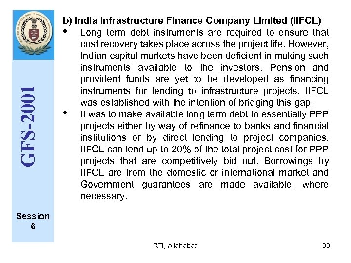 GFS-2001 b) India Infrastructure Finance Company Limited (IIFCL) • Long term debt instruments are