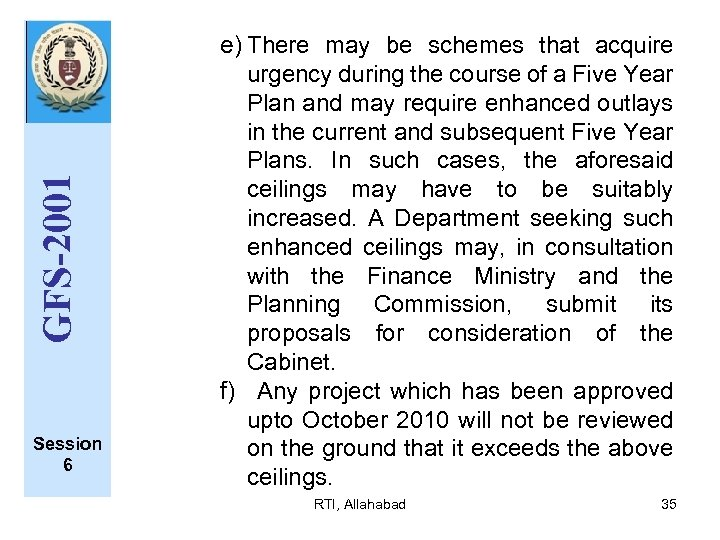 GFS-2001 Session 6 e) There may be schemes that acquire urgency during the course