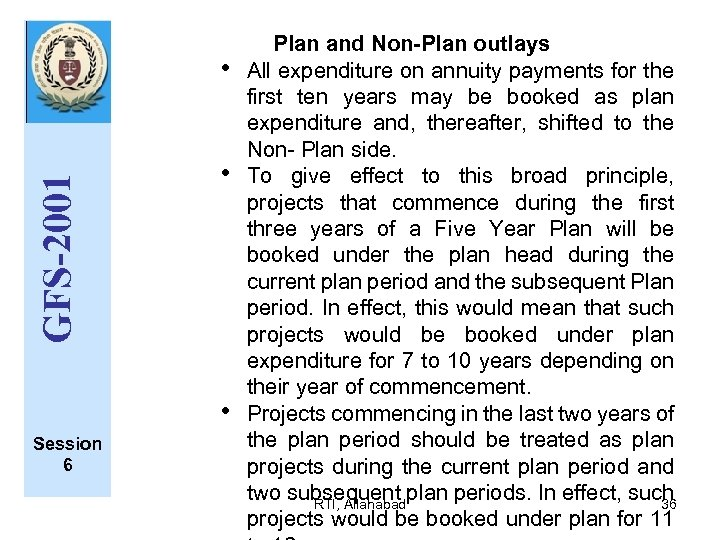 GFS-2001 • • • Session 6 Plan and Non-Plan outlays All expenditure on annuity