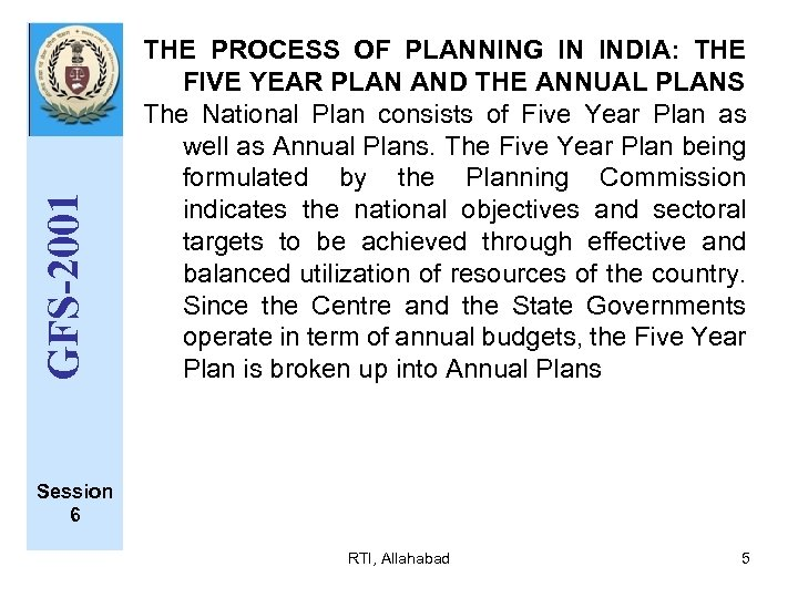 GFS-2001 THE PROCESS OF PLANNING IN INDIA: THE FIVE YEAR PLAN AND THE ANNUAL