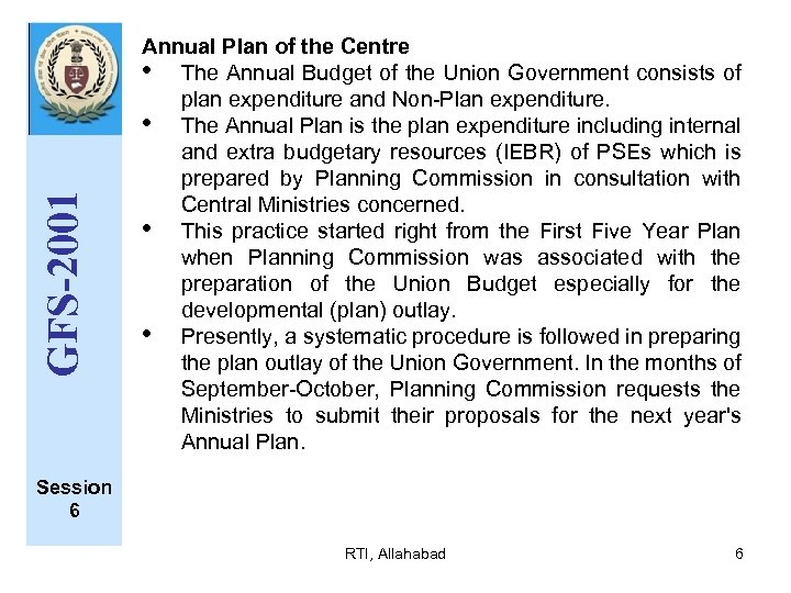 GFS-2001 Annual Plan of the Centre • The Annual Budget of the Union Government