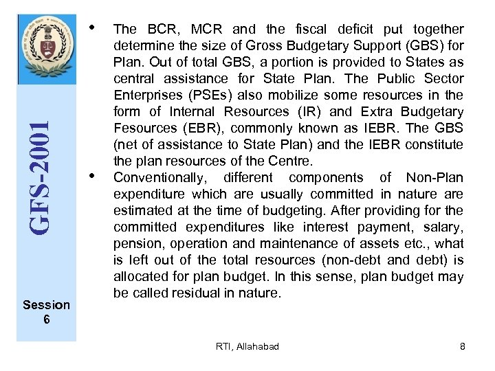 GFS-2001 • Session 6 • The BCR, MCR and the fiscal deficit put together