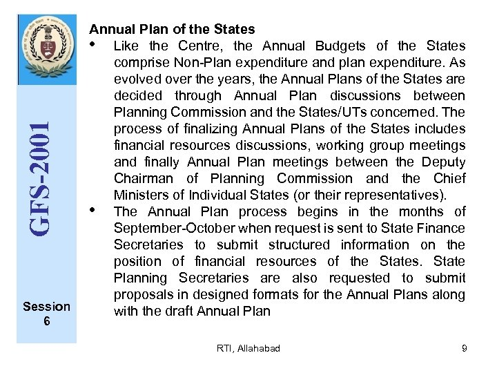 GFS-2001 Session 6 Annual Plan of the States • Like the Centre, the Annual