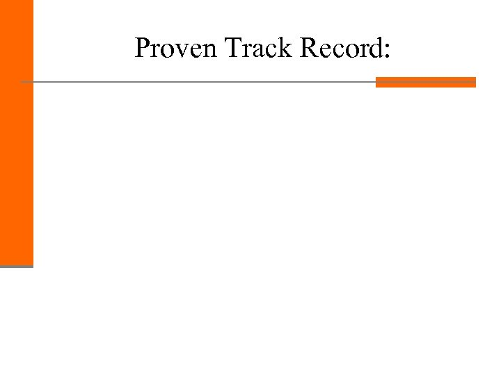 Proven Track Record: